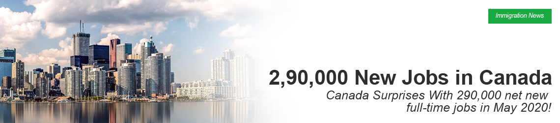 Canada Surprises With 290k Net New Jobs in May 2020